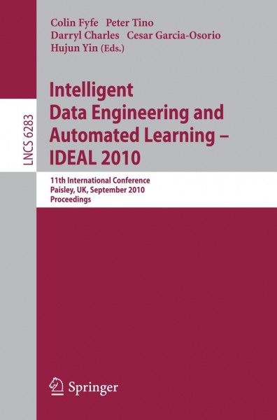 Intelligent Data Engineering and Automated Learning -- IDEAL 2010