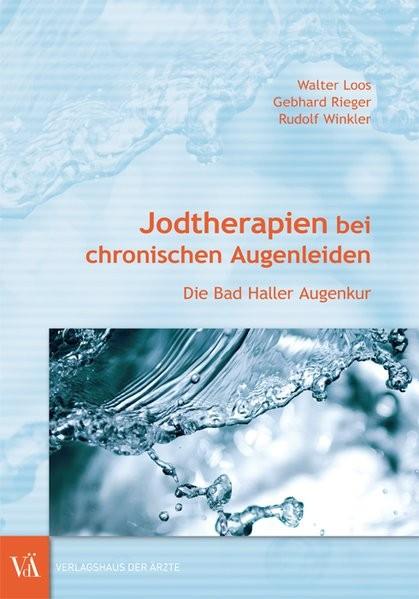 Jodtherapien bei chronischen Augenleiden: Die Bad Haller Augenkur