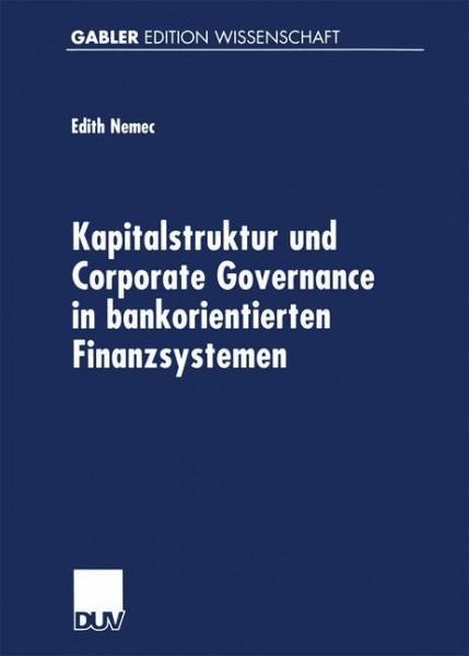 Kapitalstruktur und Corporate Governance in bankorientierten Finanzsystemen