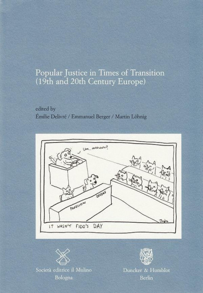 Popular Justice in Times of Transition (19th and 20th Century Europe)