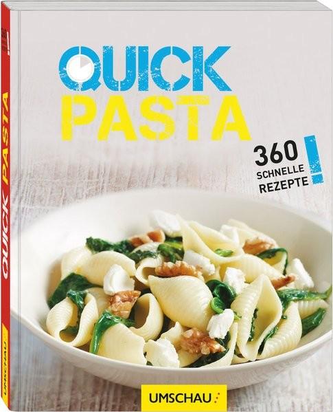Quick Pasta: 360 schnelle Rezepte