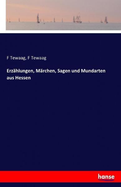 Erzählungen, Märchen, Sagen und Mundarten aus Hessen
