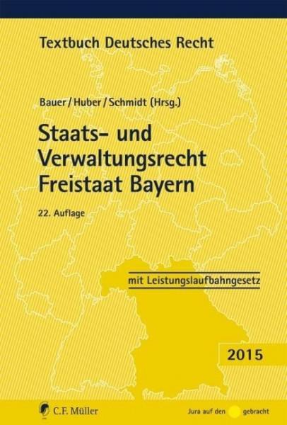 Staats- und Verwaltungsrecht Freistaat Bayern (Textbuch Deutsches Recht)