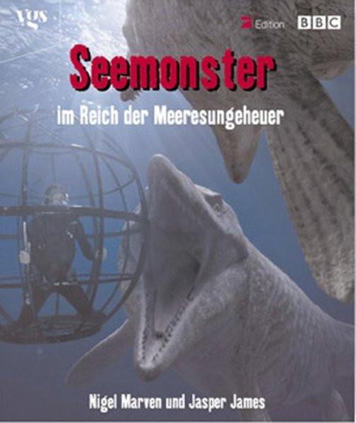 Monster der Tiefe. Im Reich der Urzeit. Bildband aus der BBC Edition