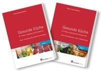 Gesunde Küche für Imbiss, Catering und Partyservice 2 Bde.