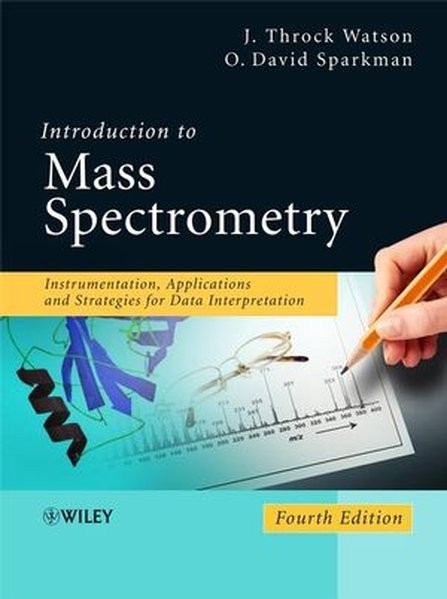 Introduction to Mass Spectrometry: Instrumentation, Applications and Strategies for Data Interpretat