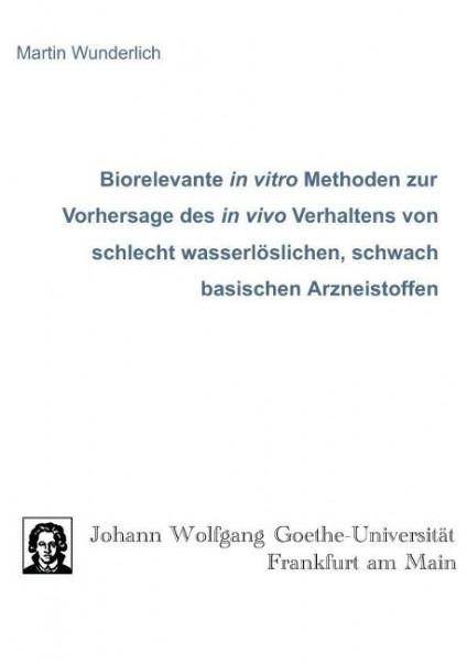 Biorelevante in vitro Methoden zur Vorhersage des in vivo Verhaltens von schlecht wasserlöslichen, s