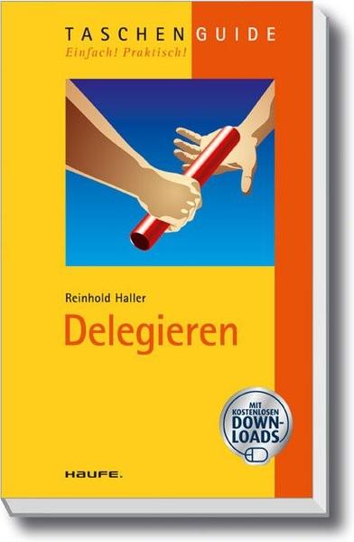 Delegieren (Haufe TaschenGuide)
