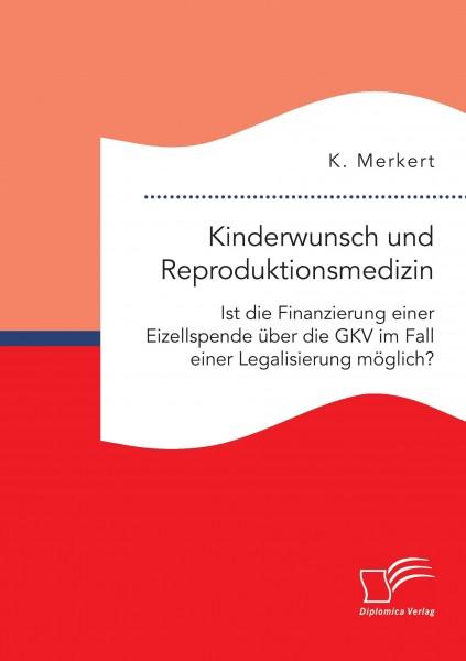 Kinderwunsch und Reproduktionsmedizin. Ist die Finanzierung einer Eizellspende über die GKV im Fall einer Legalisierung möglich?