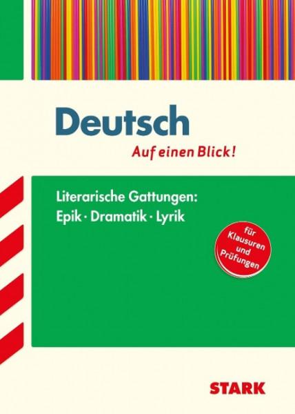 Deutsch - auf einen Blick! Gattungen: Epik, Dramatik und Lyrik