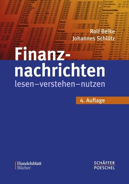 Finanznachrichten lesen - verstehen - nutzen: Ein Wegweiser durch Kursnotierungen und Marktberichte