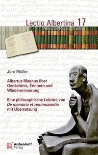 Albertus Magnus über Gedächtnis, Erinnern und Wiedererinnerung
