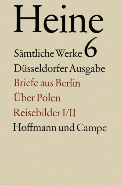 Briefe aus Berlin / Über Polen / Reisebilder I/II (Prosa)