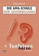 Die AMA-Schule der Gehörbildung/Mit CD