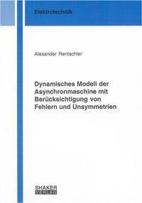 Dynamisches Modell der Asynchronmaschine mit Berücksichtigung von Fehlern und Unsymmetrien