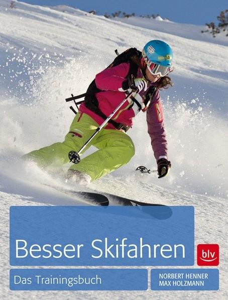 Besser Skifahren: Das Trainingsbuch (BLV)