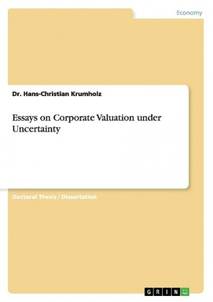 Essays on Corporate Valuation under Uncertainty