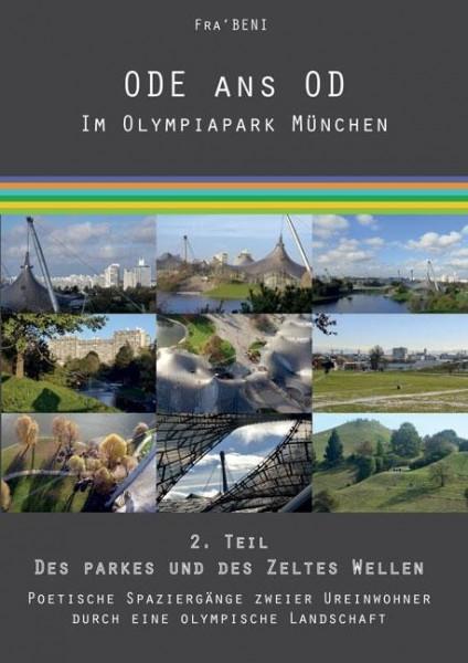 ODE an OD - Im Olympiapark München 2. Teil: Des Parkes und des Zeltes Wellen