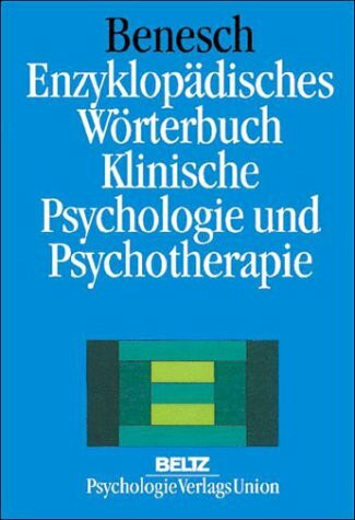 Enzyklopädisches Wörterbuch Klinische Psychologie und Psychotherapie
