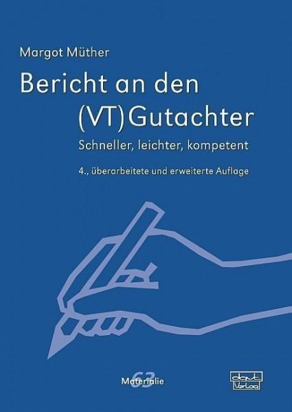 Bericht an den (VT)Gutachter