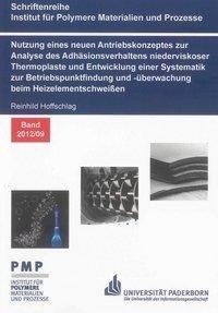 Nutzung eines neuen Antriebskonzeptes zur Analyse des Adhäsionsverhaltens niederviskoser Thermoplast