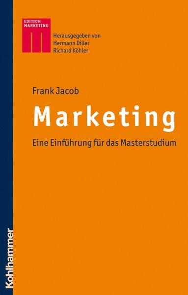 Marketing: Eine Einführung für das Masterstudium (Kohlhammer Edition Marketing)