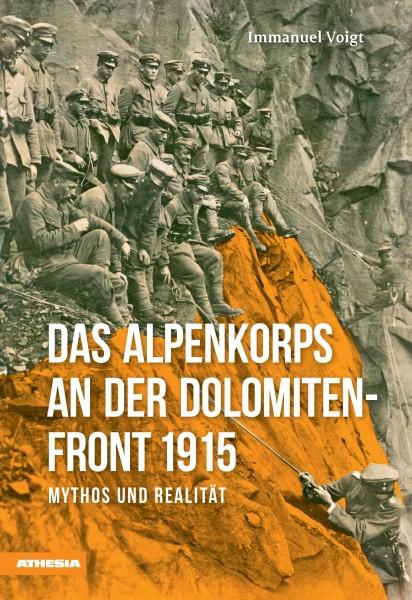 Das Alpenkorps an der Dolomiten-Front 1915
