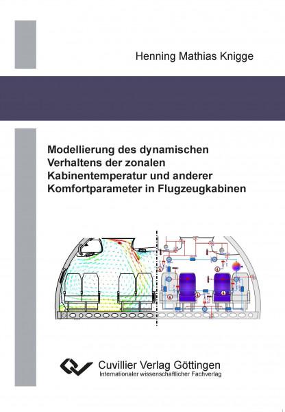 Modellierung des dynamischen Verhaltens der zonalen Kabinentemperatur und anderer Komfortparameter in Flugzeugkabinen