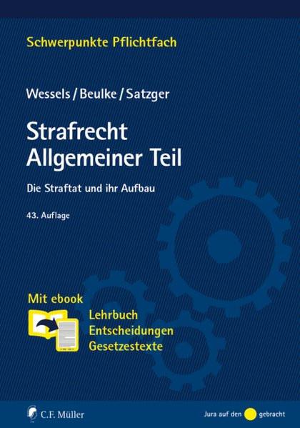Strafrecht Allgemeiner Teil: Die Straftat und ihr Aufbau. Mit ebook: Lehrbuch, Entscheidungen, Geset