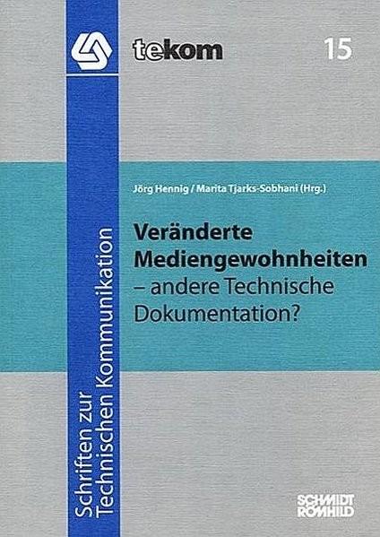 Veränderte Mediengewohnheiten - andere Technische Dokumentation? (Schriften zur technischen Kommunik