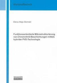 Funktionsorientierte Mikrostrukturierung von Chromnitrid-Beschichtungen mittels hybrider PVD-Technol