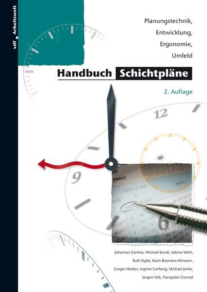 Handbuch Schichtpläne: Planungstechnik, Entwicklung, Ergonomie, Umfeld (Arbeitswelt)
