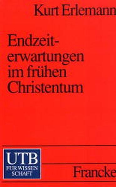 Endzeiterwartungen im frühen Christentum