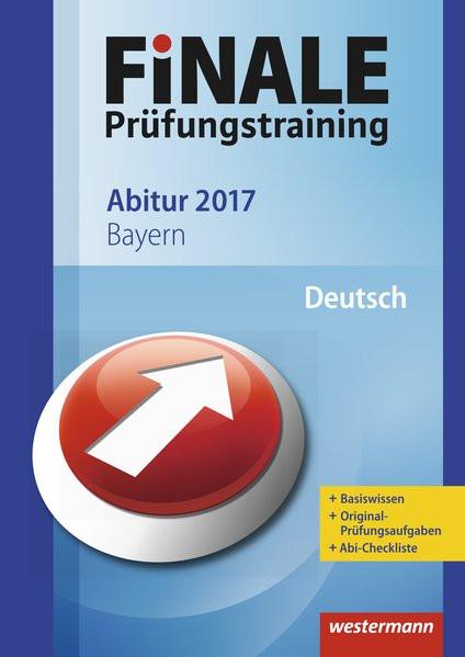 FiNALE Prüfungstraining Abitur Bayern: Deutsch 2017