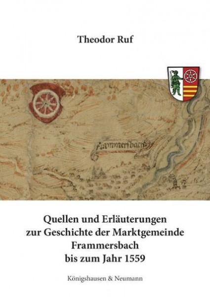 Quellen und Erläuterungen zur Geschichte der Marktgemeinde Frammersbach bis zum Jahr 1559