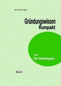 Gründungswissen Kompakt Band IV