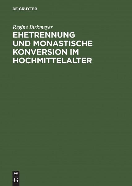 Ehetrennung und monastische Konversion im Hochmittelalter