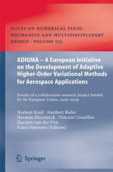 ADIGMA - A European Initiative on the Development of Adaptive Higher-Order Variational Methods for Aerospace Applications