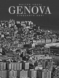 Walter Vogel - Genova 1964-2014