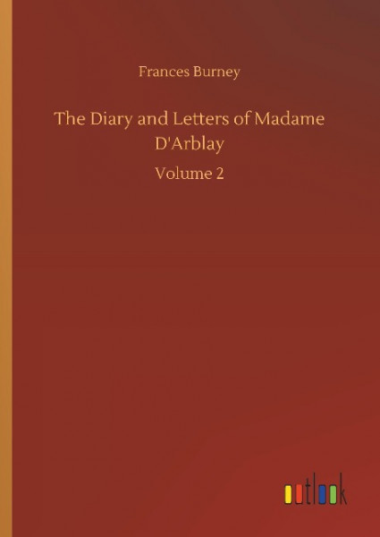 The Diary and Letters of Madame D'Arblay