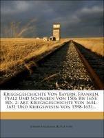 Kriegsgeschichte von Bayern, Franken, Pfalz und Schwaben von 1506 bis 1651, II. Band, 2. Abtheilung