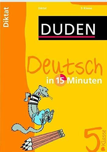 Duden Deutsch in 15 Minuten. Diktat 5. Klasse