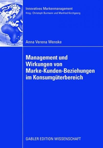 Management und Wirkungen von Marke-Kunden-Beziehungen im Konsumgüterbereich