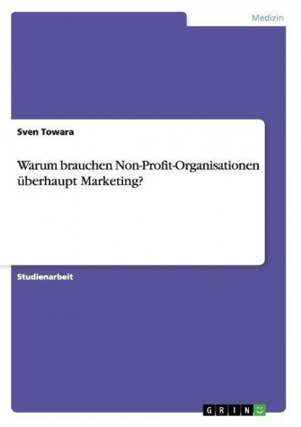 Warum brauchen Non-Profit-Organisationen Marketing?