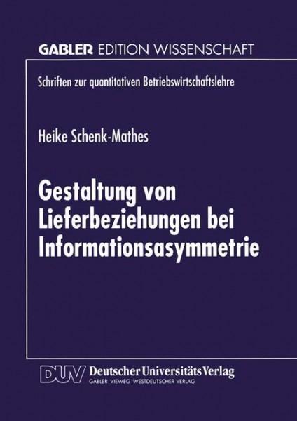 Gestaltung von Lieferbeziehungen bei Informationsasymmetrie