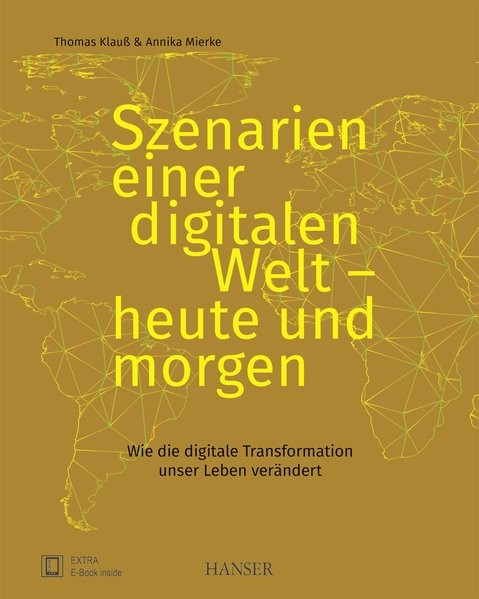 Szenarien einer digitalen Welt - heute und morgen