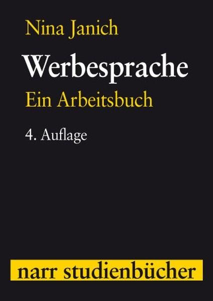 Narr Studienbücher: Werbesprache: Ein Arbeitsbuch