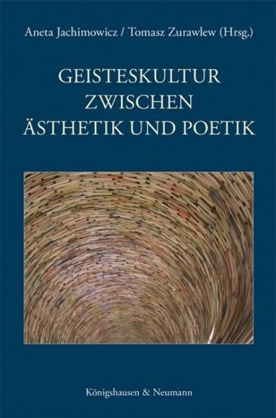 Geisteskultur zwischen Ästhetik und Poetik