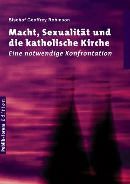 Macht, Sexualität und die katholische Kirche