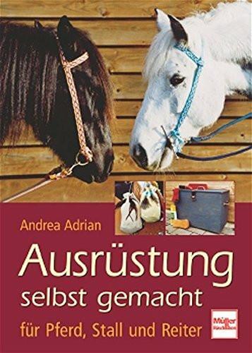 Ausrüstung selbst gemacht für Pferd, Stall und Reiter